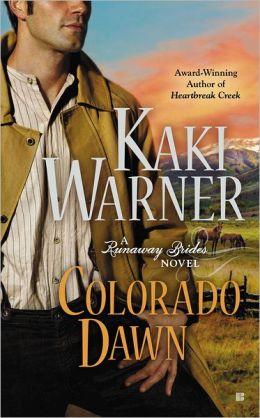 Colorado Dawn (Runaway Brides Romance Series #2)