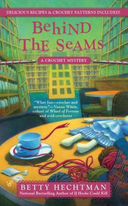 Behind the Seams (Crochet Mystery Series #6)