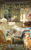 Book Cover Image. Title: The Skeleton Takes a Bow, Author: Leigh Perry
