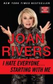Book Cover Image. Title: I Hate Everyone...Starting with Me, Author: Joan Rivers