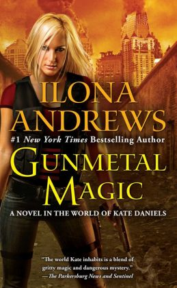 Gunmetal Magic: A Novel in the World of Kate Daniels
