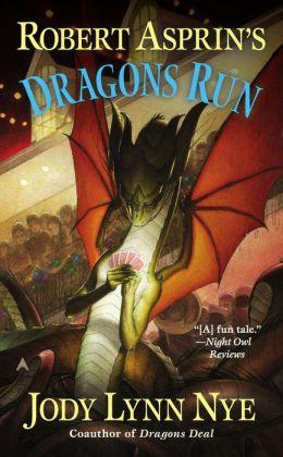 Robert Asprin's Dragons Run (Griffen McCandles Series #4)