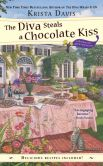 Book Cover Image. Title: The Diva Steals a Chocolate Kiss, Author: Krista Davis
