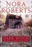Book Cover Image. Title: Dark Witch (Cousins O'Dwyer Trilogy #1), Author: Nora Roberts