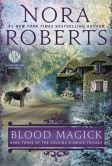 Book Cover Image. Title: Blood Magick (Cousins O'Dwyer Trilogy Series #3), Author: Nora Roberts