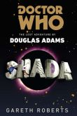 Book Cover Image. Title: Doctor Who:  Shada: The Lost Adventure by Douglas Adams, Author: Gareth Roberts