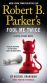 Book Cover Image. Title: Robert B. Parker's Fool Me Twice (Jesse Stone Series #11), Author: Michael Brandman