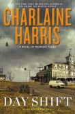 Book Cover Image. Title: Day Shift (Midnight, Texas Series #2), Author: Charlaine Harris