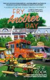 Book Cover Image. Title: Fry Another Day, Author: J. J. Cook