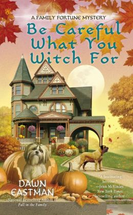 Be Careful What You Witch For (Family Fortune Series #2)