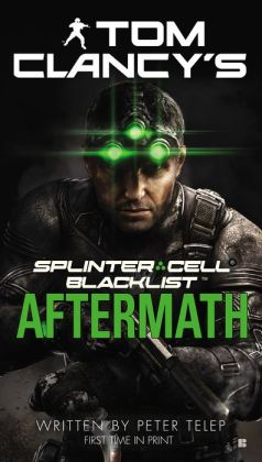 Tom Clancy S Splinter Cell 7 Blacklist Aftermath By Tom