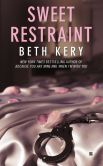 Book Cover Image. Title: Sweet Restraint, Author: Beth Kery