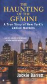Book Cover Image. Title: The Haunting of the Gemini:  A True Story of New York's Zodiac Murders, Author: Jackie Barrett