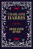 Book Cover Image. Title: Dead Ever After (Limited Signed Linen-Bound Edition), Author: Charlaine Harris