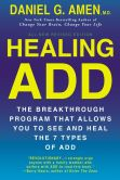 Book Cover Image. Title: Healing ADD Revised Edition:  The Breakthrough Program that Allows You to See and Heal the 7 Types of ADD, Author: Daniel G. Amen