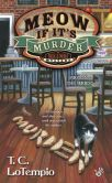 Book Cover Image. Title: Meow If It's Murder, Author: T.C. LoTempio