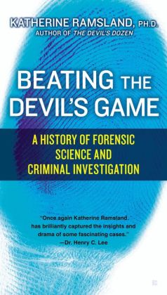 Beating the Devil's Game: A History of Forensic Science and Criminal