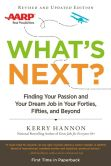 Book Cover Image. Title: What's Next? Updated:  Finding Your Passion and Your Dream Job in Your Forties, Fifties and Beyond, Author: Kerry Hannon