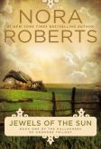 Book Cover Image. Title: Jewels of the Sun, Author: Nora Roberts