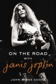 On the Road with Janis Joplin by John Byrne Cook
