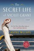 Book Cover Image. Title: The Secret Life of Violet Grant, Author: Beatriz Williams