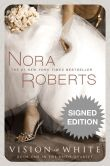 Book Cover Image. Title: Vision in White (Signed Book) (Nora Roberts' Bride Quartet Series #1), Author: Nora Roberts