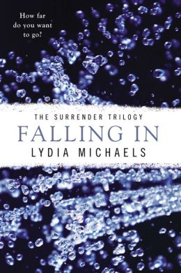 Falling In (Lydia Michaels' Surrender Series #1)