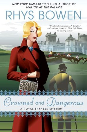 Crowned and Dangerous: A Royal Spyness Mystery