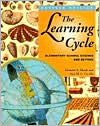 The Learning Cycle: Elementary School Science and Beyond