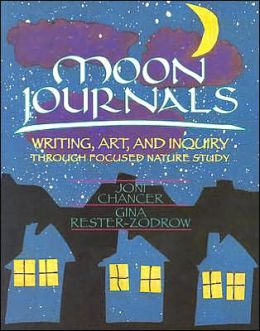 Moon Journals: Writing, Art, and Inquiry Through Focused Nature Study