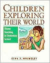 Children Exploring Their World: Theme Teaching in Elementary School