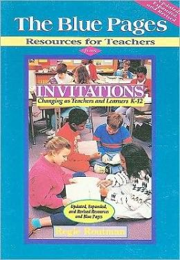 The Blue Pages: Resources for Teachers from Invitations: Changing as Teachers and Learners K-12