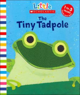 Tiny Tadpole (Little Scholastic Series)