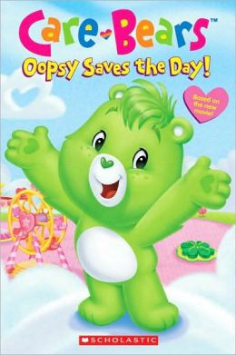 Oopsy Saves the Day (Care Bears Series)