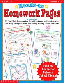 Hands-On Homework Pages: 50 Fun-Filled, Reproducible Activities, Games, and Manipulatives That Help Stregthen Skills in Reading, Writing, Math, and More