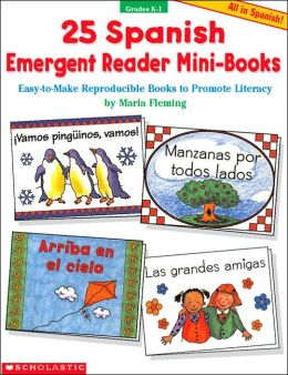 25 Spanish Emergent Reader Mini-Books: Easy-to-Make Reproducible Books to Promote Literacy