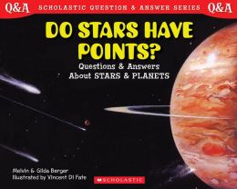 Do Stars Have Points?: Questions and Answers About Stars and Planets