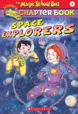 Space Explorers (Magic School Bus Chapter Book Series #4)