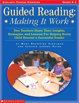 Guided Reading: Making It Work (Scholastic Teaching Strategies)