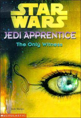 Star Wars Jedi Apprentice #17: The Only Witness