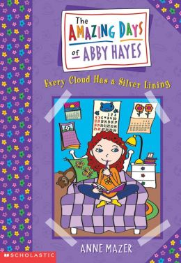 Every Cloud Has a Silver Lining (Amazing Days of Abby Hayes Series #1)