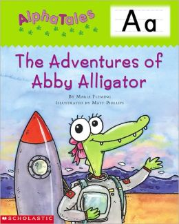 The Adventures of Abby the Alligator: Letter A