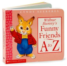 Wilbur Bunny's Funny Friends A to Z