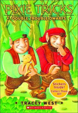 Double Trouble Dwarfs (Pixie Tricks Series #7)