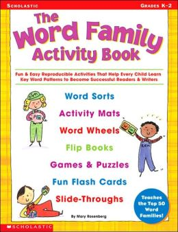 Word Family Activity Book: Fun and Easy Reproducible Activities That Help Every Child Learn Key Word Patterns to Become Successful Readers and Writers