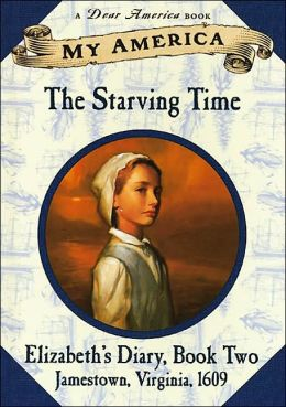The Starving Time: Elizabeth's Jamestown Colony Diary