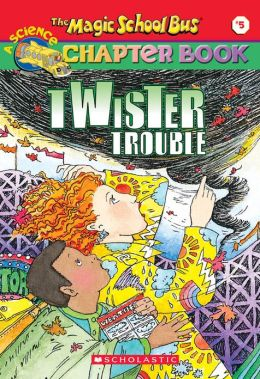 Twister Trouble (Magic School Bus Chapter Book Series #5)