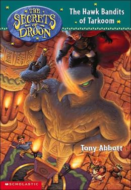 The Hawk Bandits of Tarkoom (Secrets of Droon Series #11)