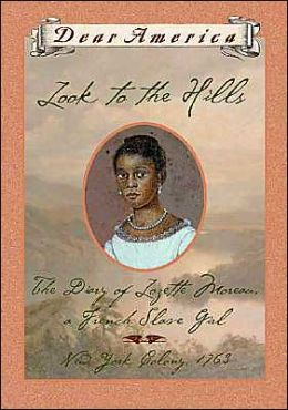 Look to the Hills: The Diary of Lozette Moreau, a French Slave Girl (Dear America Series)
