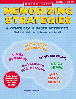 Memorizing Strategies and Other Brain-Based Activities That Help Kids Learn, Review and Recall